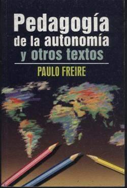 Pedagogía de la autonomía y otros textos (Libro) - EcuRed